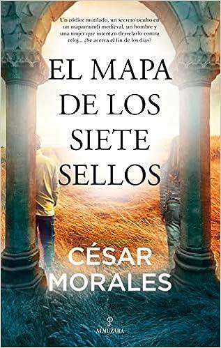 El Mapa De Los Siete sellos de César Morales
