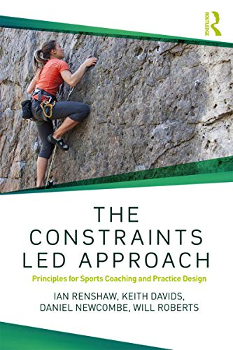Pdf Outdoors The Constraints-Led Approach: Principles for Sports Coaching and Practice Design (Routledge Studies in Constraints-Based Methodologies in Sport)