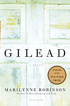 Gilead: A Novel by [Robinson, Marilynne]