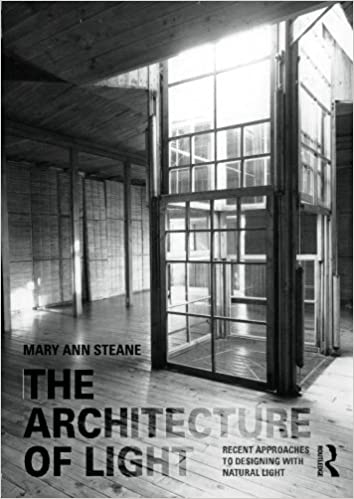 The Architecture Of Light: Recent Approaches To Designing With Natural  Light: Mary Ann Steane: 9780415394796: Amazon.com: Books