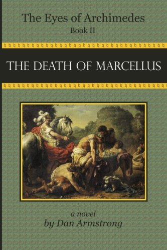 The Eyes of Archimedes Book II: The Death of Marcellus (Volume 2)
