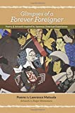 Glimpses of a Forever Foreigner, Lawrence Matsuda, 1500156957