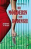 img - for Die M rderin vom Bodensee: 26 Krimis und 26 Rezepte (German Edition) book / textbook / text book