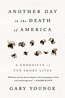 Book Cover: Another day in the death of America : a chronicle of ten short lives