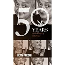 Betty Friedan: The Playboy Interview (Singles Classic) (50 Years of the Playboy Interview)