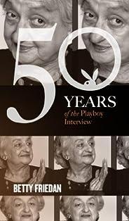 Betty Friedan: The Playboy Interview (Singles Classic) (50 Years of the Playboy Interview)