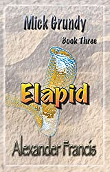 Elapid: Mick Grundy Book 3