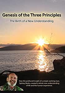 Genesis of the Three Principles: The Birth of a New Understanding