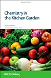 Chemistry in the Kitchen Garden, James R. Hanson, 1849733236