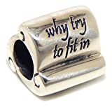 Solid 925 Sterling Silver ''Why Try to Fit in When You Were Born to Stand Out?'' Charm Bead for European Snake Chain Bracelets