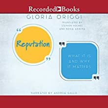 Reputation: What Is It and Why It Matters Audiobook by Gloria Origgi, Stephen Holmes, Noga Arikha Narrated by Andrea Gallo