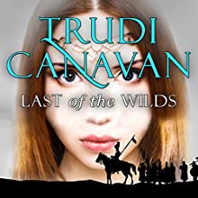 Last of the Wilds: Age of The Five, Book 2 Audiobook by Trudi Canavan Narrated by Sarah Douglas