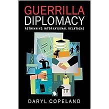 Guerrilla Diplomacy: Rethinking International Relations