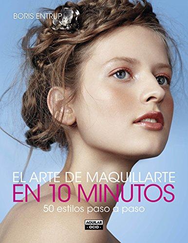 Descargar Libro El Arte De Maquillarte En 10 Minutos Boris Entrup
