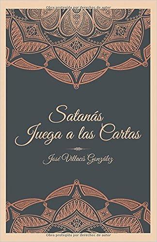 Satanás juega a las cartas (Spanish Edition): José Villacís ...