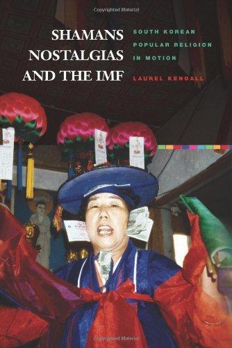 Shamans, Nostalgias, and the IMF: South Korean Popular...