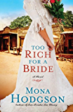 Too Rich for a Bride: A Novel (The Sinclair Sisters of Cripple Creek Book 2)