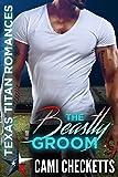 #4: The Beastly Groom (Texas Titan Romances)