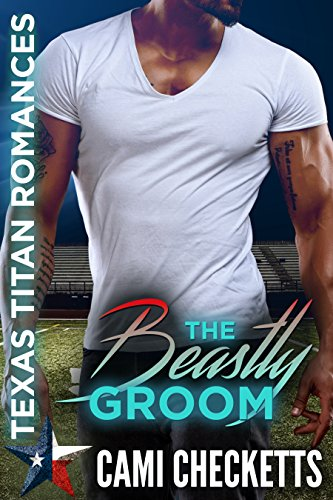 The Beastly Groom (Texas Titan Romances) cover