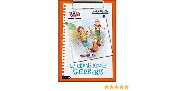Amazon.com: Las chicas somos guerreras: Sara y las goleadoras 2 (Spanish Edition) eBook: Laura Gallego: Kindle Store