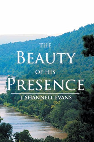 The Beauty of His Presence by [Evans, J. Shannell]