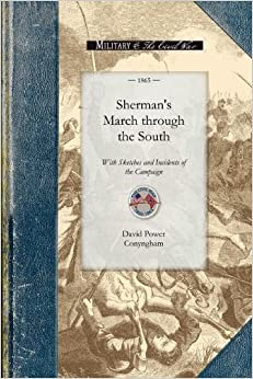 Sherman's March through the South: With Sketches and Incidents of the Campaign (Civil War)