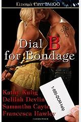 Dial B for Bondage: Ellora's Cave Paperback