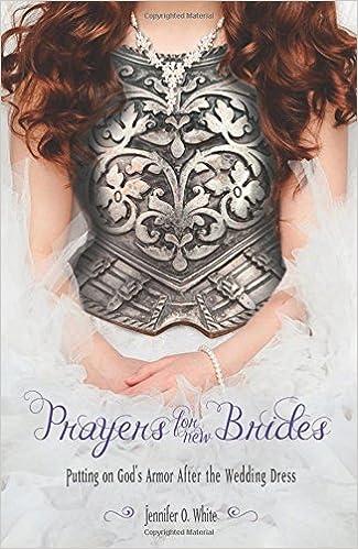 prayers for new brides putting on gods armor after the wedding dress jennifer o white 9780892217335 amazoncom books
