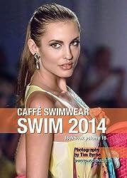 CAFFÉ SWIMWEAR Swim 2014 Lookbook Volume 18 (Swim 2014 Lookbook: Mercedes-Benz Fashion Week Swim Miami 2014) (English Edition)