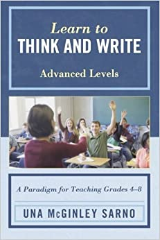 Learn to Think and Write: A Paradigm for Teaching Grades 4-8, Advanced Levels by Sarno Una McGinley (2011-11-03)