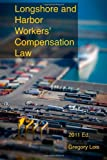 Longshore and Harbor Workers' Compensation Law, Gregory Lois, 1461030447