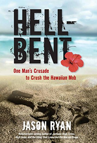 Amazon hell bent one mans crusade to crush the hawaiian mob hell bent one mans crusade to crush the hawaiian mob by ryan fandeluxe Ebook collections
