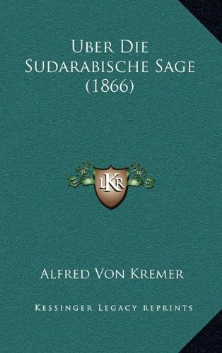 Download Uber Die Sudarabische Sage (1866) (German Edition) PDF
