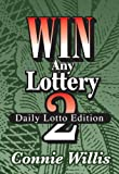 WIN ANY LOTTERY 2, The Daily Lotto Edition! From the Pick 3, Pick 4, The Lucky Numbers to The Daily Numbers!