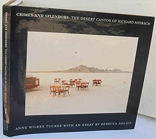 Crimes and Splendors: The Desert Cantos of Richard Misrach