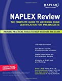 Kaplan Naplex Review: The Complete Guide To Licensing Exam Certification For Pharmacists