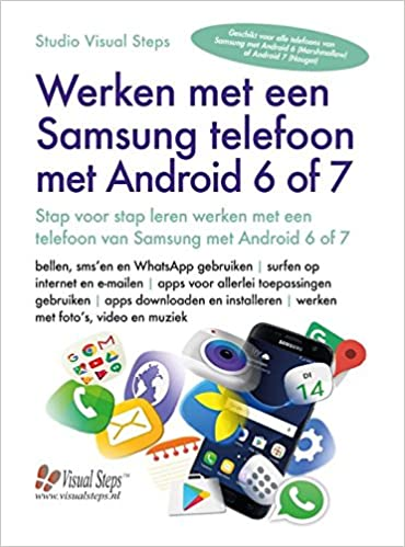 Werken met een Samsung telefoon met Android 6 of 7: Amazon.es: Studio Visual Steps: Libros en idiomas extranjeros