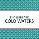 Cold Waters Audiobook by P. M. Hubbard Narrated by Joe Jameson