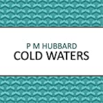 Cold Waters | P. M. Hubbard