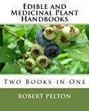 Edible and Medicinal Plant Handbooks, Robert Pelton, 1453870970