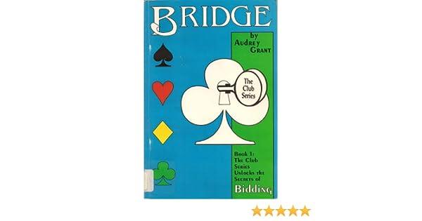 Audrey Grant Introduction to Bridge 4-Book Series: 1 Club