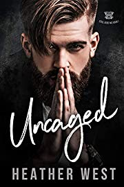 Uncaged: A Bad Boy Motorcycle Club Romance (Steel Gods MC Book 1)