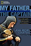 img - for My Father, the Captain: My Life With Jacques Cousteau book / textbook / text book