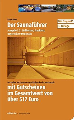 Saunaführer Region 5.3: Südhessen, Frankfurt, Bayerischer Untermain