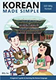 Korean Made Simple: A beginner s guide to learning the Korean language (Volume 1) (Korean and English Edition)