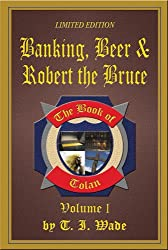 The Book of Tolan (Banking, Beer and Robert The Bruce)