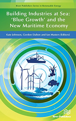 Building Industries At Sea   Blue Growth  And The New Maritime Economy  River Publishers Series In Renewable Energy
