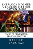 Sherlock Holmes: Cthulhu Mythos Adventures (Sherlock Holmes Adventures) (Volume 2)