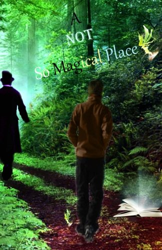 A Not So Magical Place (Magic Needed) (Volume 1)