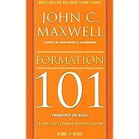 Formation 101 - Principes de base: Ce que tout leader devrait savoir